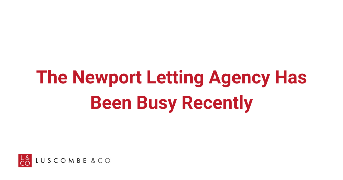 The Newport Letting Agency Has Been Busy Recently