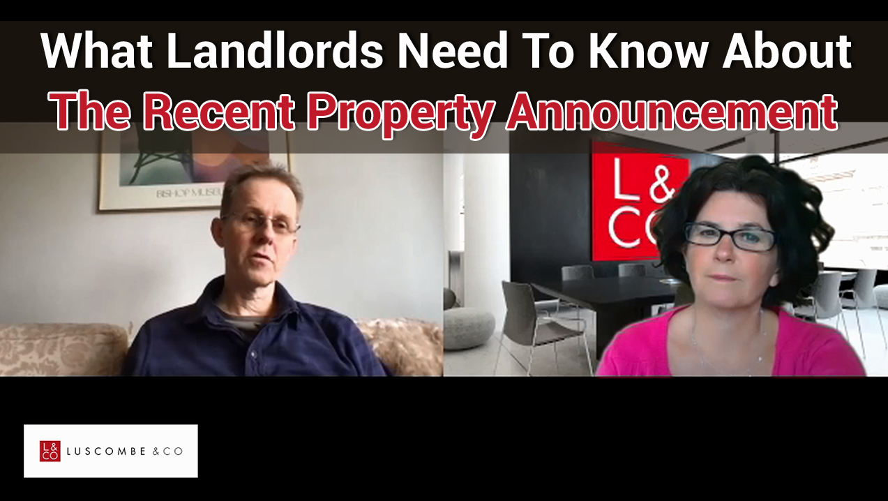What Landlords Need To Know About The Recent Property Announcement - Q & A Part 1